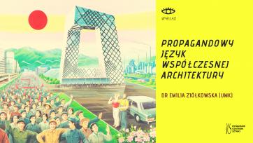Propagandowy język współczesnej architektury – dr Emilia Ziółkowska (UMK)