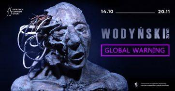 GLOBAL WARNING I wystawa Łukasza Wodyńskiego